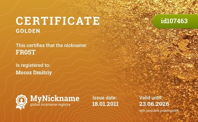 Certificate for nickname FR05T is registered to: Moroz Dmitriy