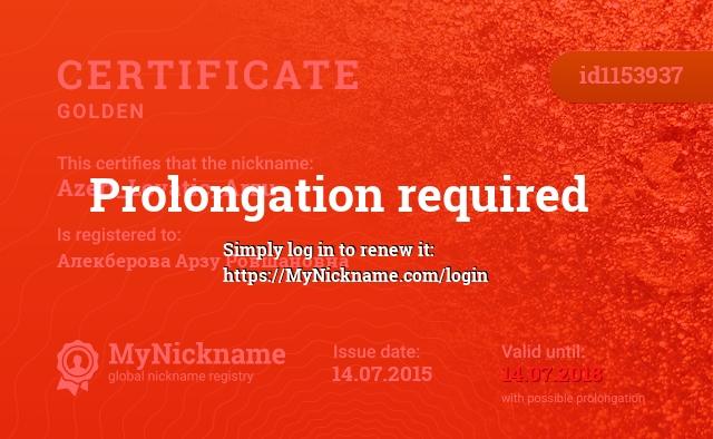 Certificate for nickname Azeri_Lovatic_Arzu is registered to: Алекберова Арзу Ровшановна