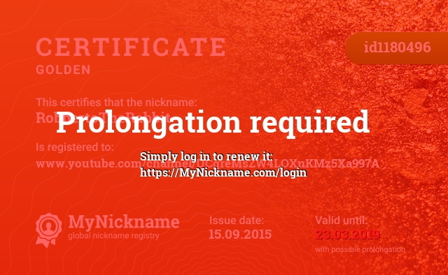 Certificate for nickname RobbertoTheRabbit is registered to: www.youtube.com/channel/UCqreMsZW4LOXnKMz5Xa997A