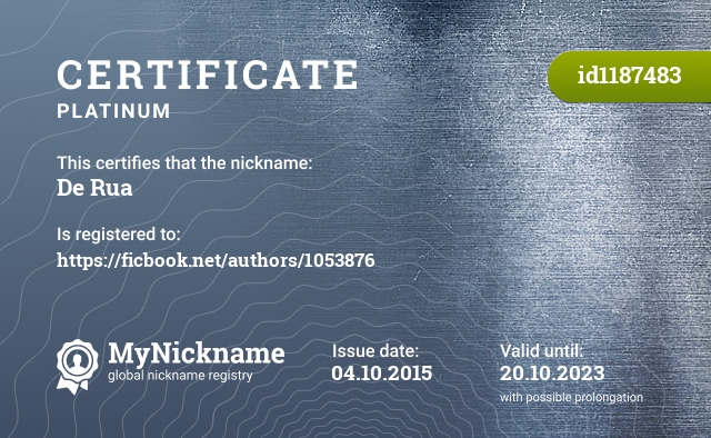 Certificate for nickname De Rua is registered to: https://ficbook.net/authors/1053876