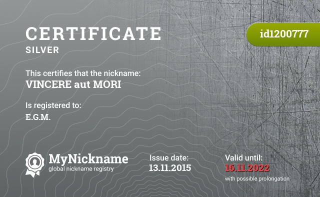 Certificate for nickname VINCERE aut MORI is registered to: E.G.M.