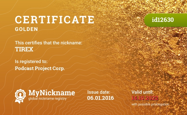 Certificate for nickname TIREX is registered to: Podcast Project Corp.