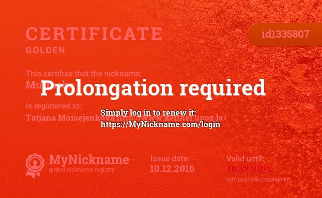 Certificate for nickname Muftocka is registered to: Tatjana Moisejenkova http://www.kennel.ucoz.lv/