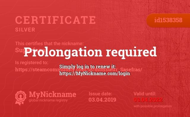Certificate for nickname Superfaza is registered to: https://steamcommunity.com/id/monsieur_Sasefras/