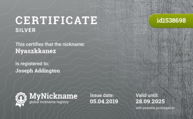 Certificate for nickname Nyaszkkanez is registered to: Joseph Addington