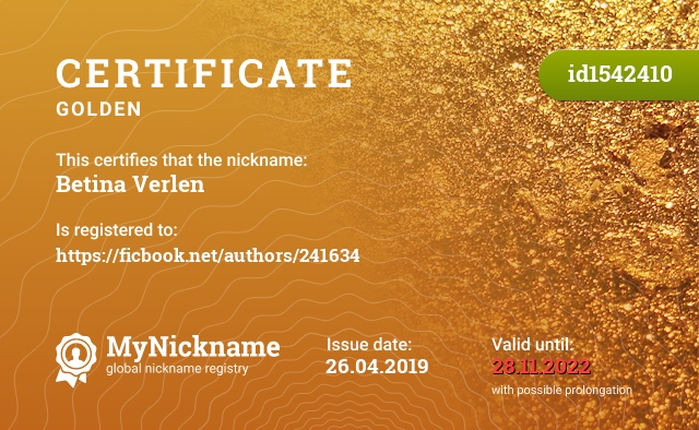 Certificate for nickname Betina Verlen is registered to: https://ficbook.net/authors/241634