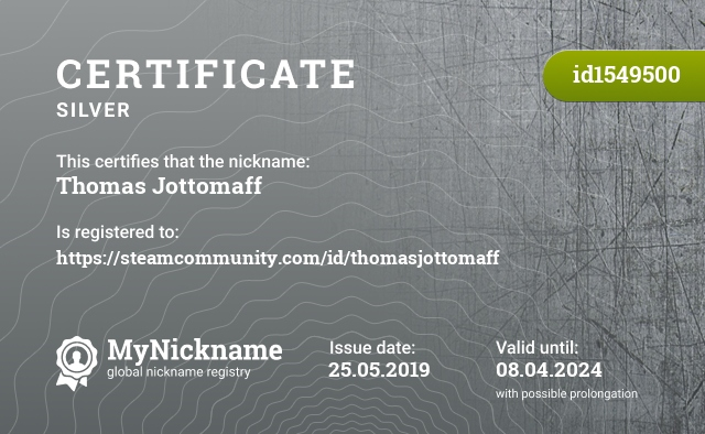 Certificate for nickname Thomas Jottomaff is registered to: https://steamcommunity.com/id/thomasjottomaff