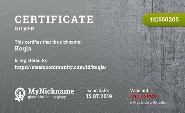 Certificate for nickname Koqla is registered to: https://steamcommunity.com/id/koqla/