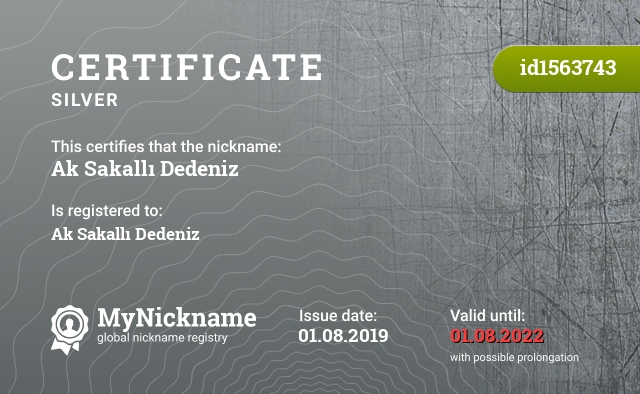 Certificate for nickname Ak Sakallı Dedeniz is registered to: Ak Sakallı Dedeniz