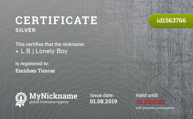 Certificate for nickname ⋆ L.B   Lonely Boy is registered to: Emirhan Tuncar
