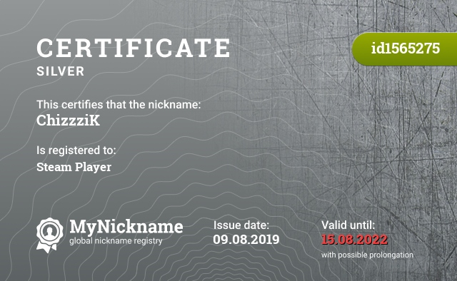 Certificate for nickname ChizzziK is registered to: Steam Player