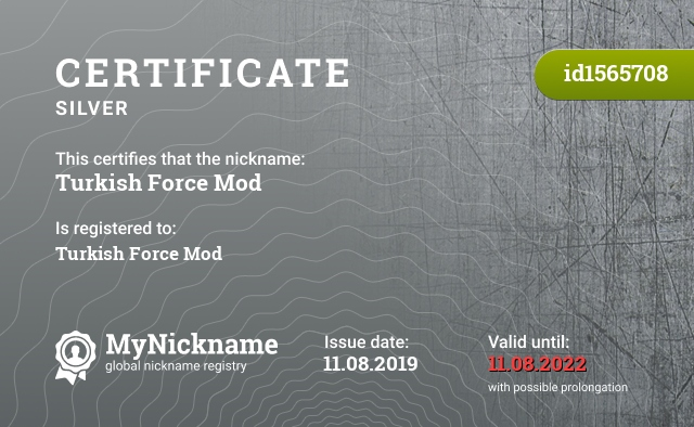 Certificate for nickname Turkish Force Mod is registered to: Turkish Force Mod