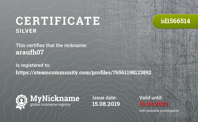 Certificate for nickname araufh07 is registered to: https://steamcommunity.com/profiles/76561198123892
