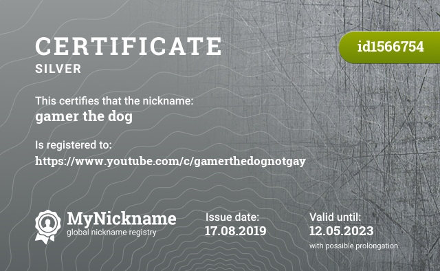 Certificate for nickname gamer the dog is registered to: https://www.youtube.com/c/gamerthedognotgay