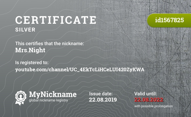 Certificate for nickname Mrs.Night is registered to: youtube.com/channel/UC_4EkTcLiHCeLUI420ZyKWA