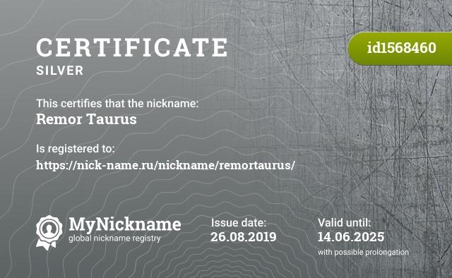 Certificate for nickname Remor Taurus is registered to: https://nick-name.ru/nickname/remortaurus/