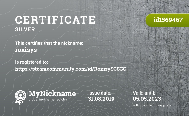 Certificate for nickname roxisys is registered to: https://steamcommunity.com/id/RoxisySCSGO