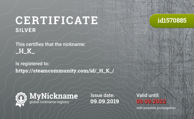 Certificate for nickname _H_K_ is registered to: https://steamcommunity.com/id/_H_K_/