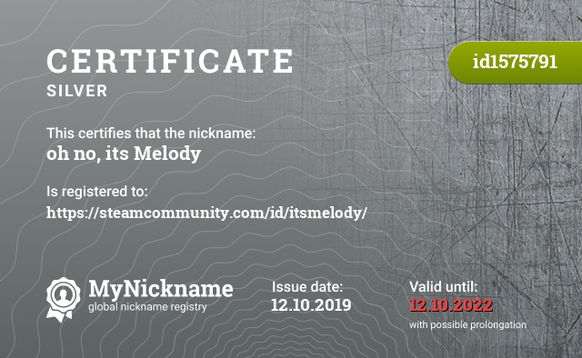 Certificate for nickname oh no, its Melody ツ is registered to: https://steamcommunity.com/id/itsmelody/