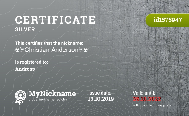 Certificate for nickname ☢☠Christian Anderson☠☢ is registered to: Andreas