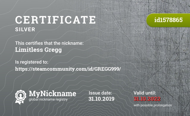 Certificate for nickname Limitless Gregg is registered to: https://steamcommunity.com/id/GREGG999/