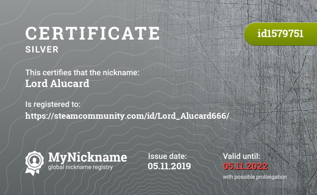 Certificate for nickname Lord Alucard is registered to: https://steamcommunity.com/id/Lord_Alucard666/