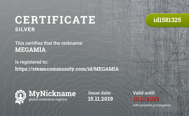 Certificate for nickname MEGAMIA is registered to: https://steamcommunity.com/id/MEGAMIA