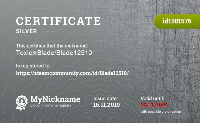 Certificate for nickname Toxic☣Blade/Blade12510 is registered to: https://steamcommunity.com/id/Blade12510/