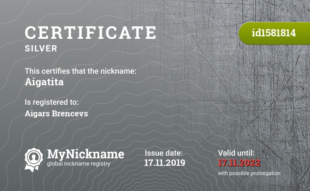 Certificate for nickname Aigatita is registered to: Aigars Brencevs