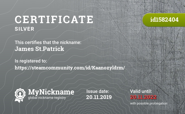 Certificate for nickname James St.Patrick is registered to: https://steamcommunity.com/id/Kaanozyldrm/