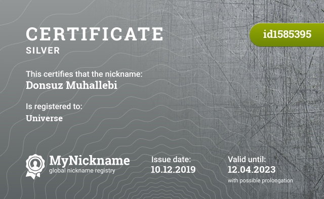Certificate for nickname Donsuz Muhallebi is registered to: Universe