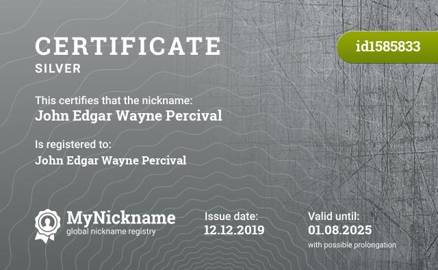 Certificate for nickname John Edgar Wayne Percival is registered to: John Edgar Wayne Percival
