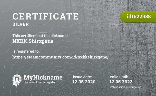 Certificate for nickname NXKK.Shirxgane is registered to: https://steamcommunity.com/id/nxkkshirxgane/