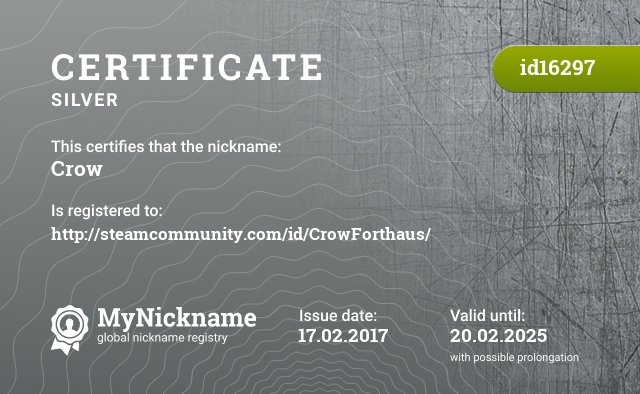 Certificate for nickname Crow is registered to: http://steamcommunity.com/id/CrowForthaus/