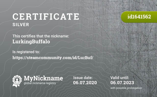 Certificate for nickname LurkingBuffalo is registered to: https://steamcommunity.com/id/LurBuf/