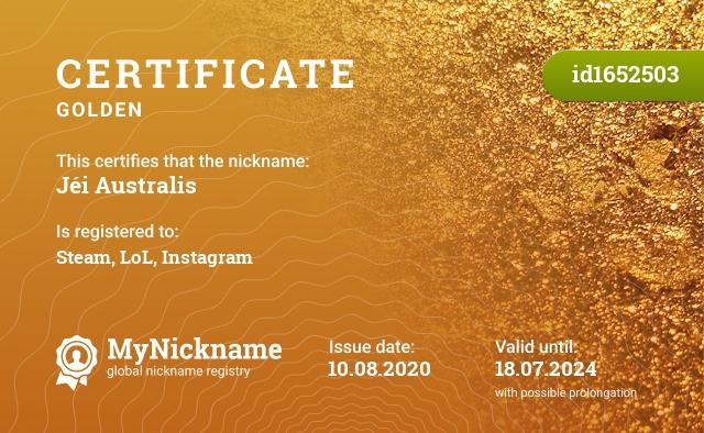 Certificate for nickname Jéi Australis is registered to: Steam, LoL, Instagram