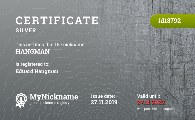 Certificate for nickname HANGMAN is registered to: Eduard Hangman