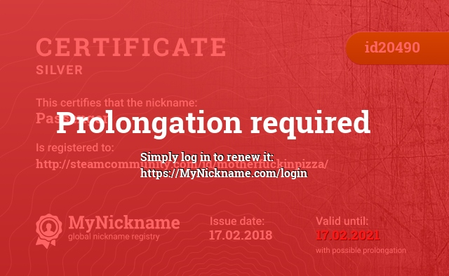 Certificate for nickname Passenger is registered to: http://steamcommunity.com/id/motherfuckinpizza/