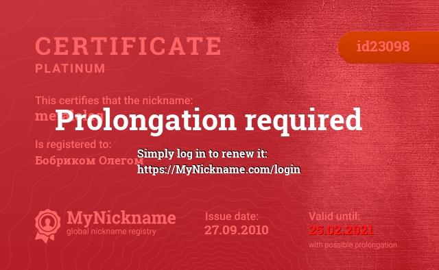 Certificate for nickname metaloleg is registered to: Бобриком Олегом