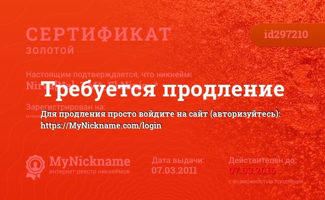 Certificate for nickname Nirva[Na]_TM*_El Ninjo=* is registered to: ''''''''