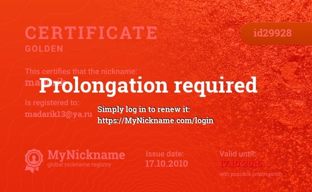 Certificate for nickname madarik is registered to: madarik13@ya.ru