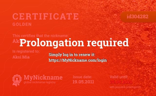 Certificate for nickname Aksi is registered to: Aksi Mia