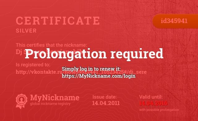 Certificate for nickname Dj Serega Sergienchik is registered to: http://vkontakte.ru/note59522441_10523425#/dj_sere