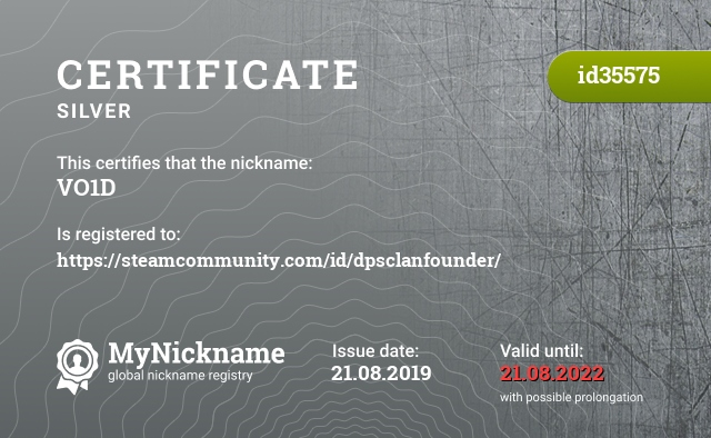 Certificate for nickname VO1D is registered to: https://steamcommunity.com/id/dpsclanfounder/