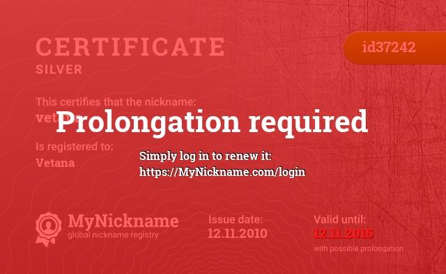 Certificate for nickname vetana is registered to: Vetana