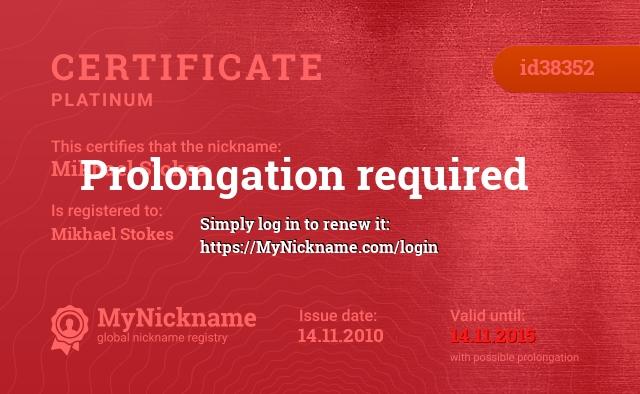 Certificate for nickname Mikhael Stokes is registered to: Mikhael Stokes