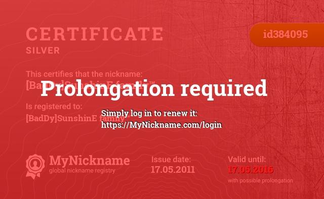 Certificate for nickname [BadDy]SunshinE family™ is registered to: [BadDy]SunshinE family™