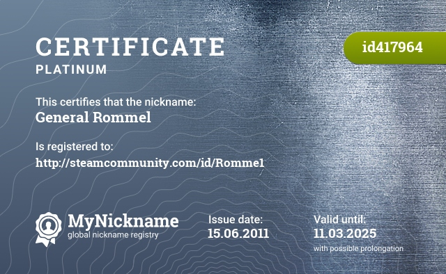 Certificate for nickname General Rommel is registered to: http://steamcommunity.com/id/Romme1