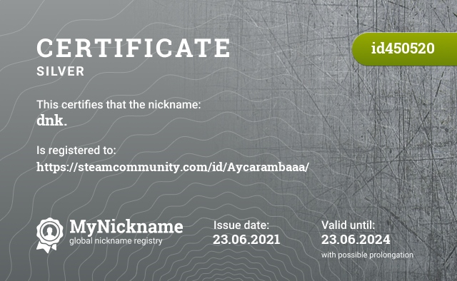 Certificate for nickname dnk. is registered to: https://steamcommunity.com/id/Aycarambaaa/