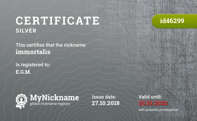 Certificate for nickname immortalis is registered to: E.G.M.